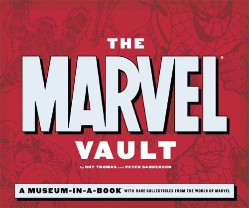 Download The Marvel Vault: A Museum-in-a-Book with Rare Collectibles from the World of Marvel pdf