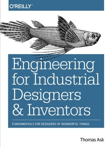 strial Designers and Inventors: Fundamentals for Designers of Wonderful Things (Industrial Designer)