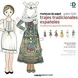 Munecas de papel - Paper dolls: Trajes Tradicionales Espanoles - Tradicional Spanish Costumes (Spanish