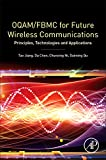 img - for OQAM/FBMC for Future Wireless Communications: Principles, Technologies and Applications book / textbook / text book