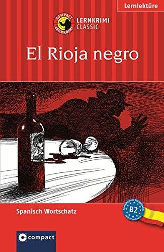 El Rioja negro: Compact Lernkrimi. Spanisch Aufbauwortschatz - Niveau B2