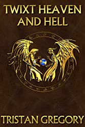 Twixt Heaven and Hell