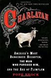 Charlatan: America's Most Dangerous Huckster, the Man Who Pursued Him, and the Age of Flimflam, Books Central