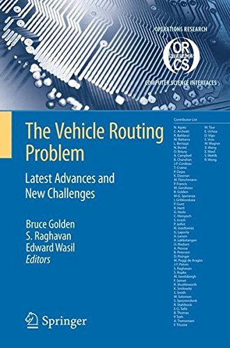 Download The Vehicle Routing Problem: Latest Advances and New Challenges (Operations Research/Computer Science Interfaces Series) PDF