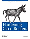 Hardening Cisco Routers (O'Reilly Networking), Thomas Akin, 0596001665
