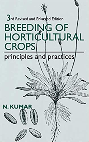 Breeding Of Horticulture Crops: Principles And Practices por N. Kumar