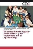 img - for El pensamiento l gico-matem tico y su incidencia en el aprendizaje (Spanish Edition) book / textbook / text book