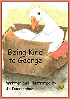 Being Kind to George by [Dunningham, Jo]