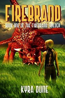 Firebrand by [Kyra Dune]