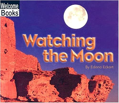 Kostenlose E-Books herunterladen PDF-Datei Watching the Moon (Welcome Books: Watching Nature) FB2