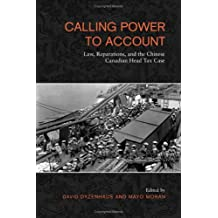 Calling Power to Account: Law, Reparations, and the Chinese Canadian Head tax