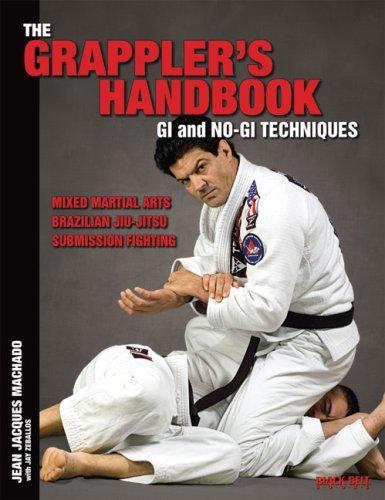 The Grappler's Handbook Vol.1: Gi and No-Gi Techniques: Mixed Martial Arts, Brazilian Jiu-Jitsu, Submission Fighting pdf epub