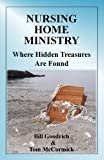 Nursing Home Ministry : Where Hidden Treasures Are Found