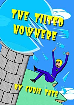 The Tilted Nowhere by [Tate, Chris]