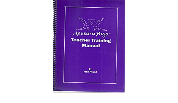 Anusara Yoga Teacher Training Manual: Amazon.es: John Friend ...