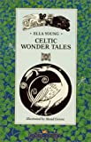 Celtic Wonder Tales, Ella Young, 0863155103