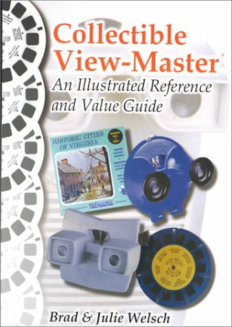 Collectible View-Master: An Illustrated Reference and Value Guide (Viewmaster Model E)