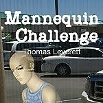 Mannequin Challenge   Thomas Leverett