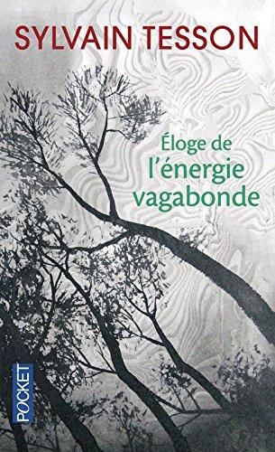 Eloge de l'énergie vagabonde (French Edition)