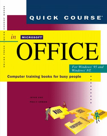 Quick Course in Microsoft Office for Windows 95: Computer Training Books for Busy People (Quick course books)