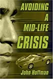 Avoiding a Mid-life Crisis