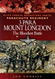 img - for 3 PARA - MOUNT LONGDON - THE BLOODIEST BATTLE (Elite Forces Operations Series) book / textbook / text book