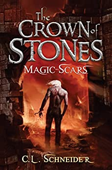 The Crown of Stones: Magic-Scars by [Schneider, C. L.]