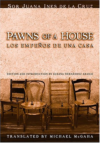 Los Empenos de Una Casa/Pawns of a House: A Mexican Baroque Fete (English and Spanish Edition)