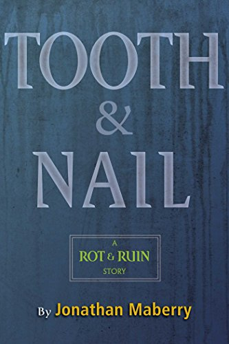 Tooth & Nail: A Rot & Ruin Story ()