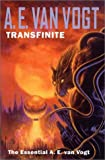 Transfinite: The Essential A. E. Van Vogt