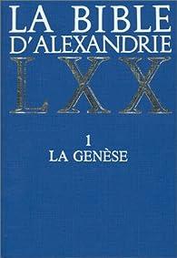 La Bible d'Alexandrie LXX - 1. La Génèse