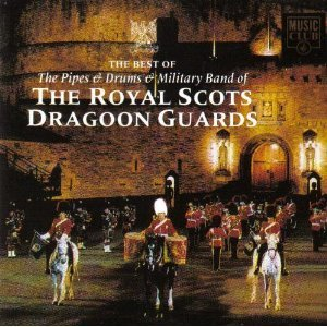 (Best Of The Pipes & Drums & Military Band Royal Scots Dragoon Guards )