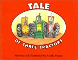 Tale of Three Tractors, Molly Pearce, 0962812986