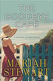Book Cover: The Goodbye Cafe: A Hudson Sisters Novel