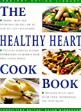 img - for The Healthy Heart Cookbook: Simple, Tasty and Nutritious Recipes Suitable for Any Occasion (The Healthy Eating Library) book / textbook / text book