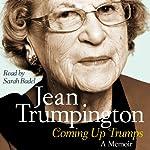Coming Up Trumps: A Memoir | Jean Trumpington
