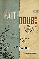 Faith, Doubt, and Other Lines I've Crossed: Walking with the Unknown God by Jay Bakker (2013-02-12)