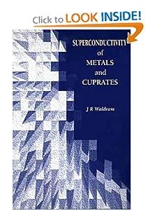 Superconductivity of Metals and Cuprates J. R. Waldram