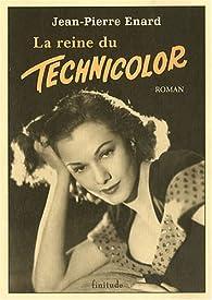 La reine du Technicolor par Jean-Pierre Enard