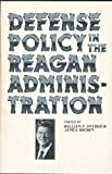 Defense Policy in the Reagan Administration, , 0788141465