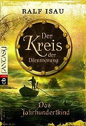 Das Jahrhundertkind: Der Kreis der Dämmerung 1 (German Edition)