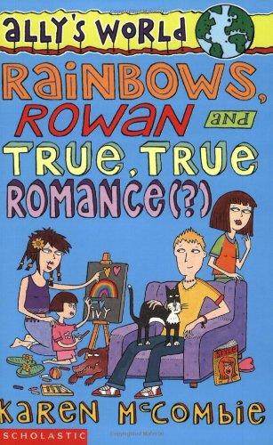 Download Rainbows, Rowan and True, True Romance (Ally's World) pdf epub