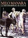 La Métamorphose de Lucius par Manara