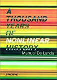 A Thousand Years of Nonlinear History, Manuel De Landa, 0942299310