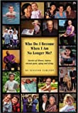 Who Do I Become When I Am No Longer Me?, Susanne Carlson, 0533143446