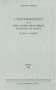 L'effondrement de la très grande bibliothèque nationale de France: Ses causes, ses conséquences par Jean-Marc Mandosio