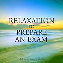 Relaxation to prepare for an exam Audiobook by Frédéric Garnier Narrated by Katie Haigh