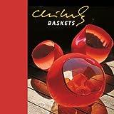 Baskets, Dale Chihuly and Davira Taragin, 1576841723