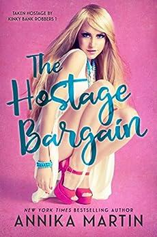 The Hostage Bargain: A reverse harem romance (Kinky Bank Robbers Book 1) by [Martin, Annika]