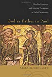 God as Father in Paul: Kinship Language and Identity Formation in Early Christianity